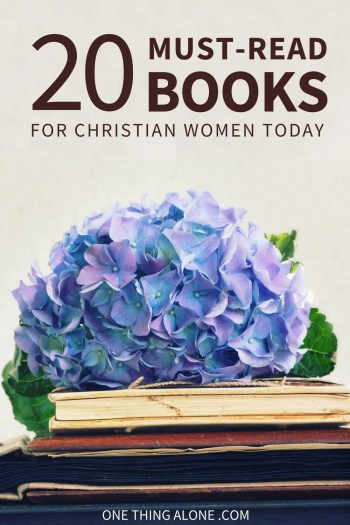 20 Must-Read Books for Christian Women Today