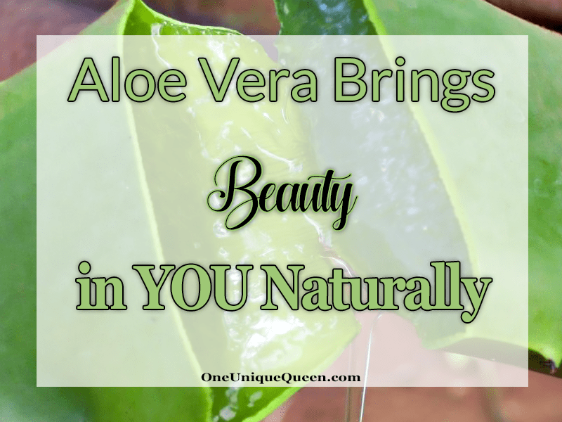 Aloe Vera Brings Beauty in YOU Naturally