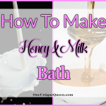 How To Make Honey & Milk Bath