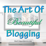 The Art Of Beautiful Blogging