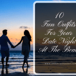 10 Fun Outfits For Your Date Night At The Beach