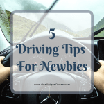 5 Driving Tips For Newbies