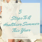 5 Steps To A Healthier Summer This Year