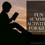 Fun Summer Activities For Kids ( When You Work From Home!)