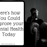 Here's How You Could Improve Your Mental Health Today