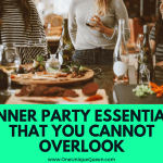 Dinner Party Essentials That You Cannot Overlook