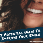 5 Potential Ways To Improve Your Smile