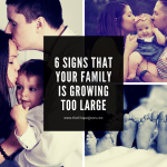 6 Signs That Your Family Is Growing Too Large