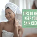 Tips To Help Keep Your Skin Clear