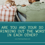 Are You and Your SO Bringing Out The Worst in Each Other?