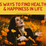 5 Ways To Find Health & Happiness In Life