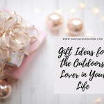 Gift Ideas for the Outdoors Lover in Your Life