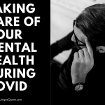 Taking Care Of Your Mental Health During Covid