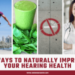 4 Ways to Naturally Improve Your Hearing Health