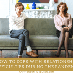 How To Cope With Relationship Difficulties During The Pandemic