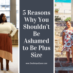 5 Reasons Why You Shouldn't Be Ashamed to Be Plus Size