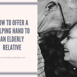 How To Offer A Helping Hand To An Elderly Relative