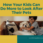 How Your Kids Can Do More to Look After Their Pets