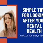 Simple Tips For Looking After Your Mental Health