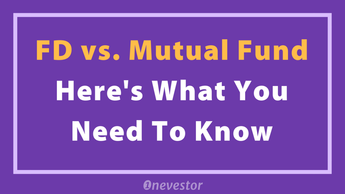 FD vs. Mutual Fund/Stocks Returns – Here's What You Need To Know