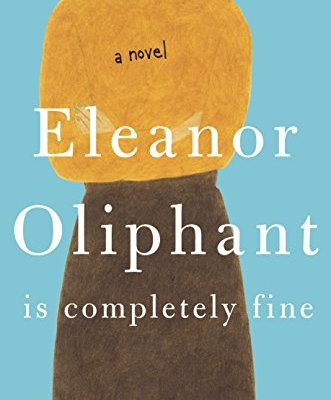 Leah Reads Eleanor Oliphant is Completely Fine, by Gail Honeyman