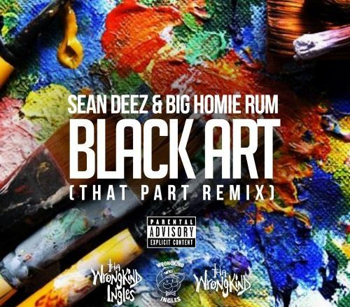Sean Deez and Big Homie RUM - Black Art