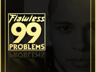 Flawless Real Talk 99 Problems