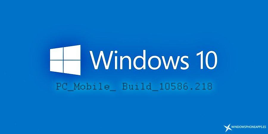 actualización acumulativa 10586.218 para Windows 10 PC y Windows 10 Mobile