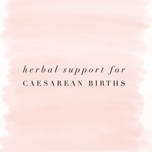 Herbal Support for Caesarean Births