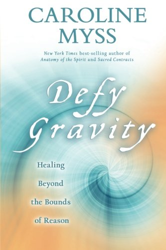 Defy Gravity: Healing Beyond the Bounds of Reason