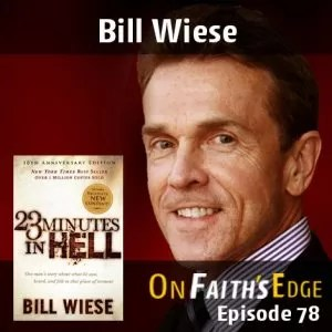 23 Minutes in Hell with NYT Best-Seller Bill Wiese | Episode 78