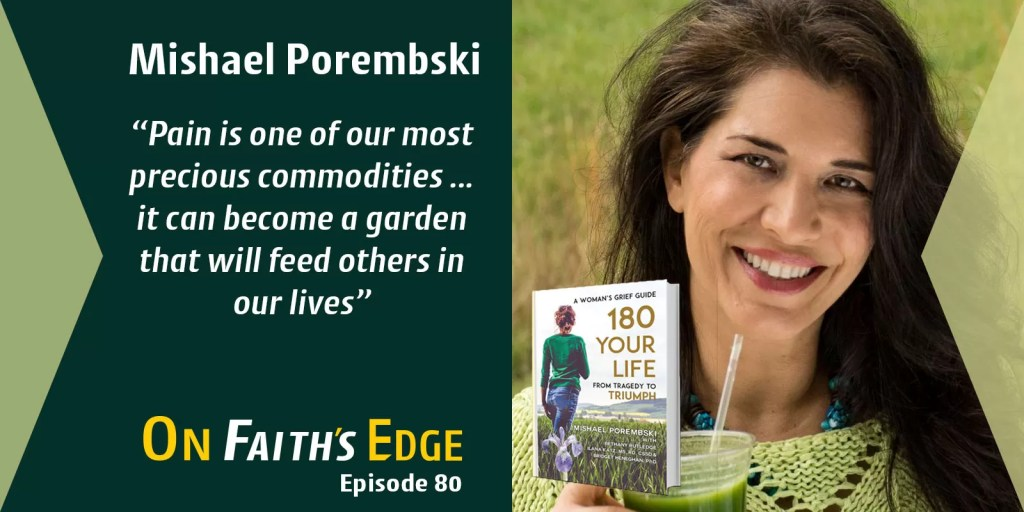 180 Your Life – Tragedy to Triumph with Mishael Porembski | Episode 80