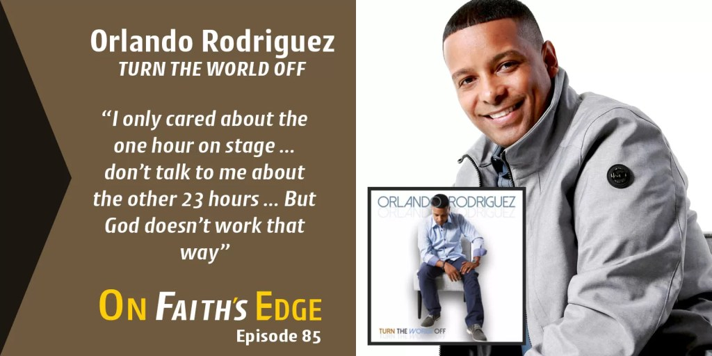 "The Importance of ""Just One"" with Singer-Songwriter Orlando Rodriguez 