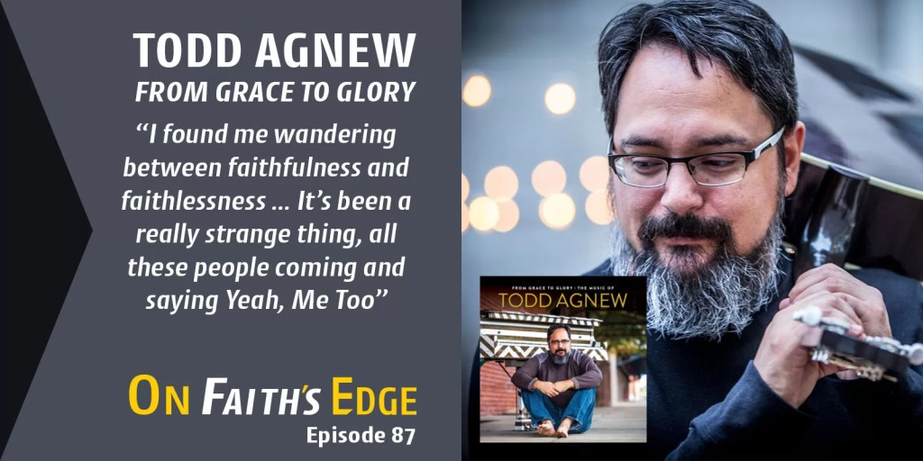 Todd Agnew – Music, Theology, The Road, and Family | Episode 87