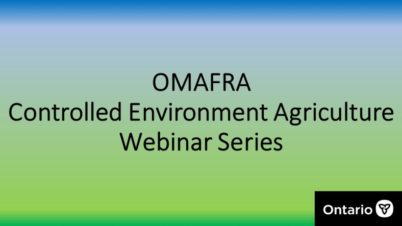 OMAFRA controlled environment agriculture webinar series logo