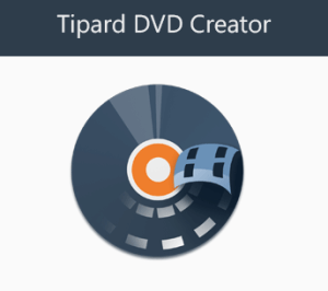 Tipard DVD Creator Latest Version With Crack