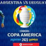 (Copa) Argentina vs Uruguay Live Stream: Date, Time ,TV Channel, Online Free from Anywhere