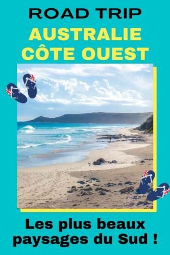 Road trip côte ouest Australie les plus beaux paysages