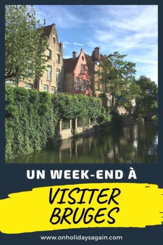 Visiter Bruges Belgique week-end