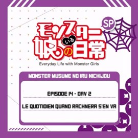 Monster Musume OAV 02 (EP14) – Le quotidien quand Rachnera s'en va