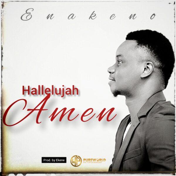 MUSIC: Hallelujah Amen by Enakeno