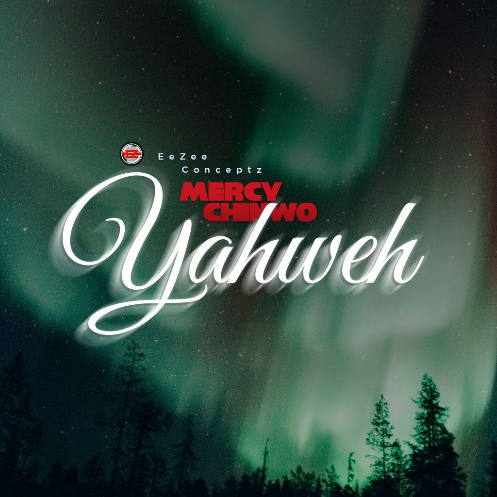 MUSIC   VIDEO: Mercy Chinwo - Yahweh