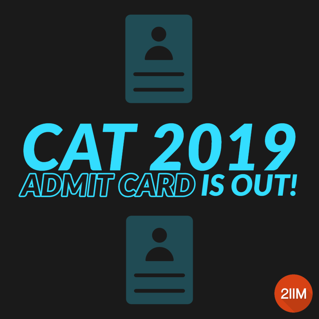 CAT 2019 Admit Card is out