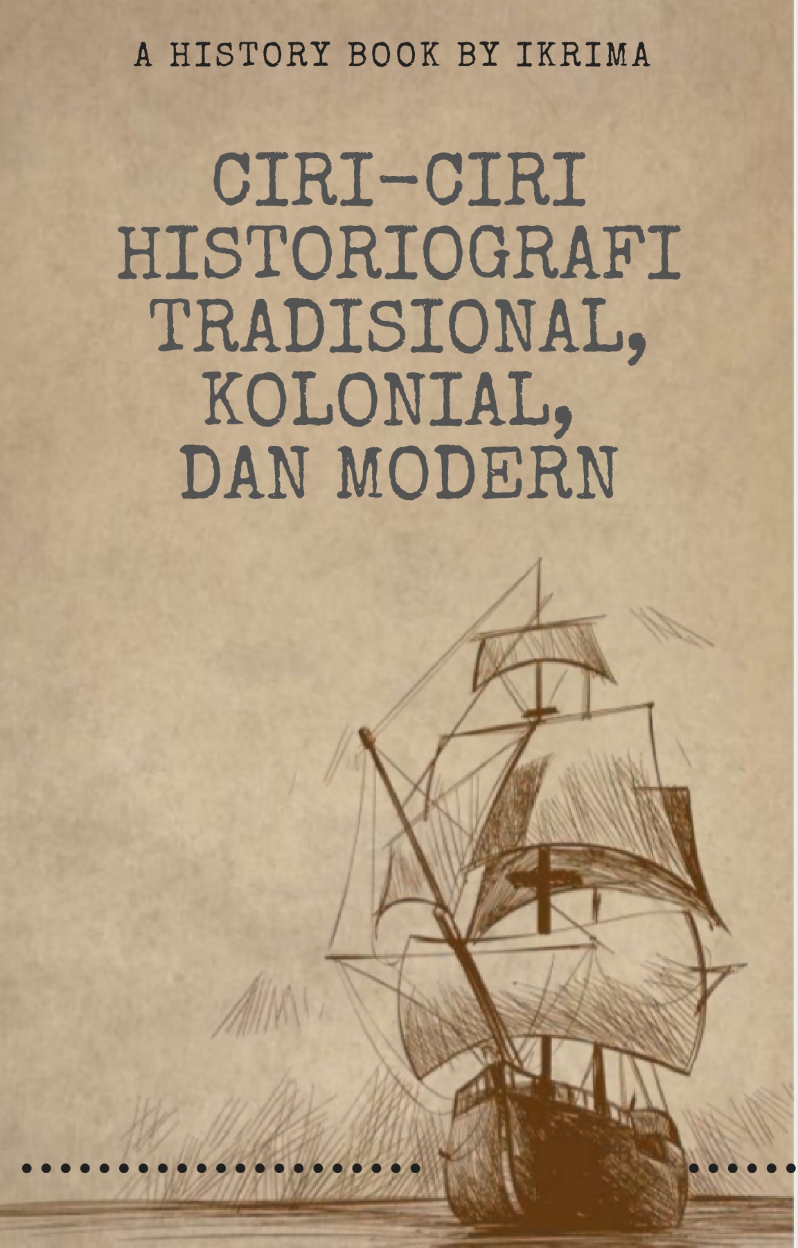 Ciri Ciri Historiografi Kolonial : historiografi, kolonial, Ciri-ciri, Historiografi, Tradisional,, Kolonial,, Modern