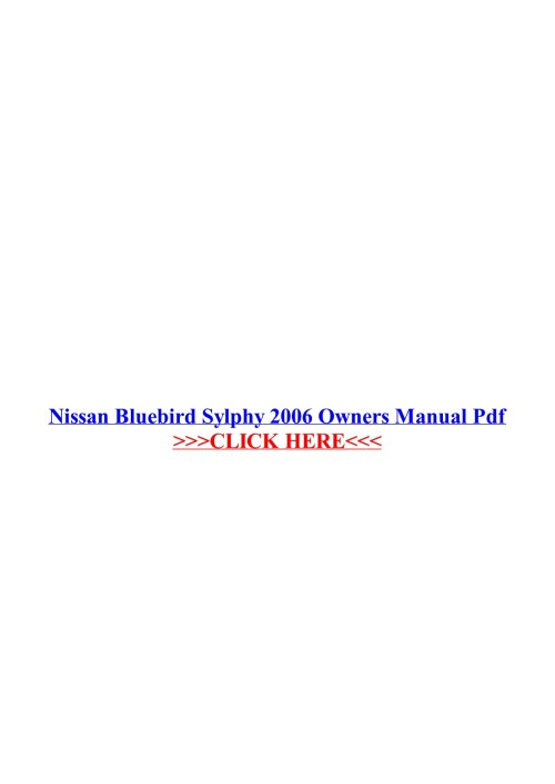 small resolution of nissan bluebird sylphy 2006 owners manual pdf some call it an owner s manual an handbook a user handbook an operator s guide or nissan bluebird sylphy