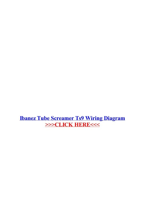 small resolution of ibanez tube screamer ts9 wiring diagram wordpress com