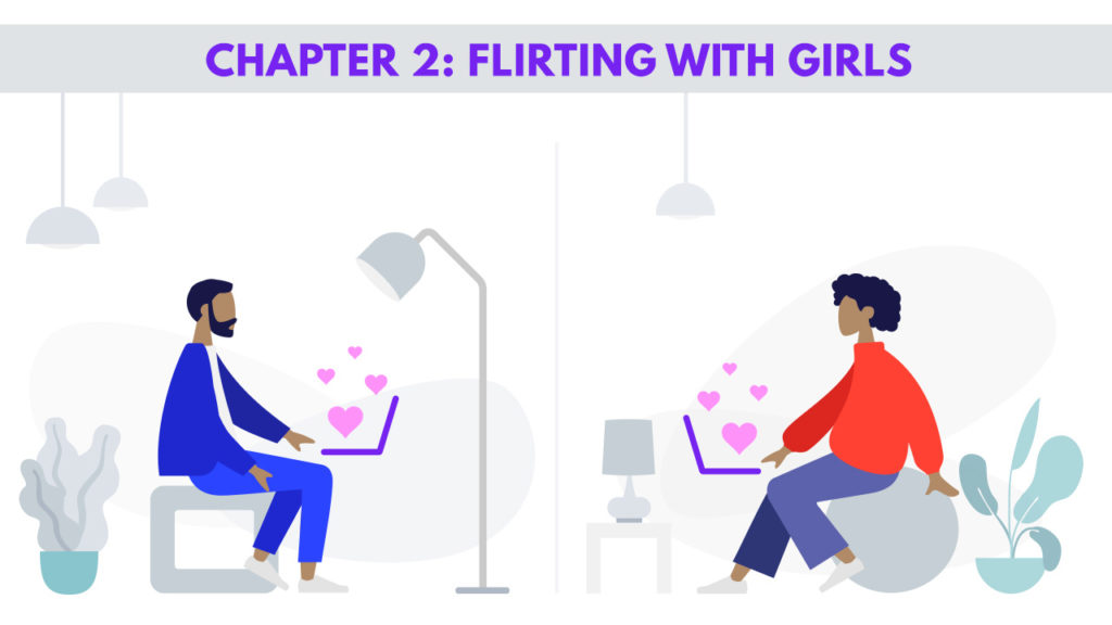 Chapter 2: FLIRTING WITH GIRLS