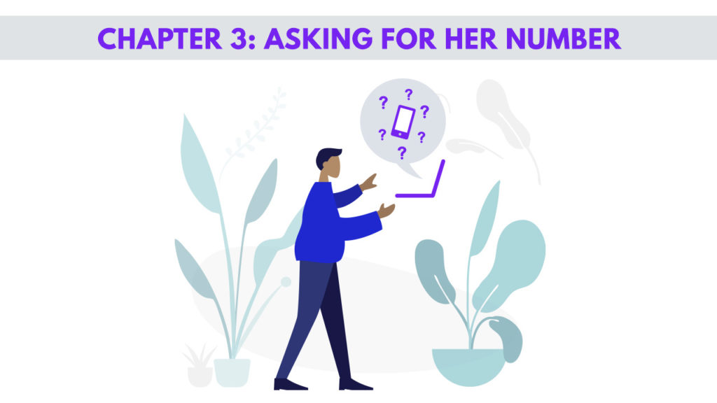 Chapter 3: ASKING FOR HER NUMBER