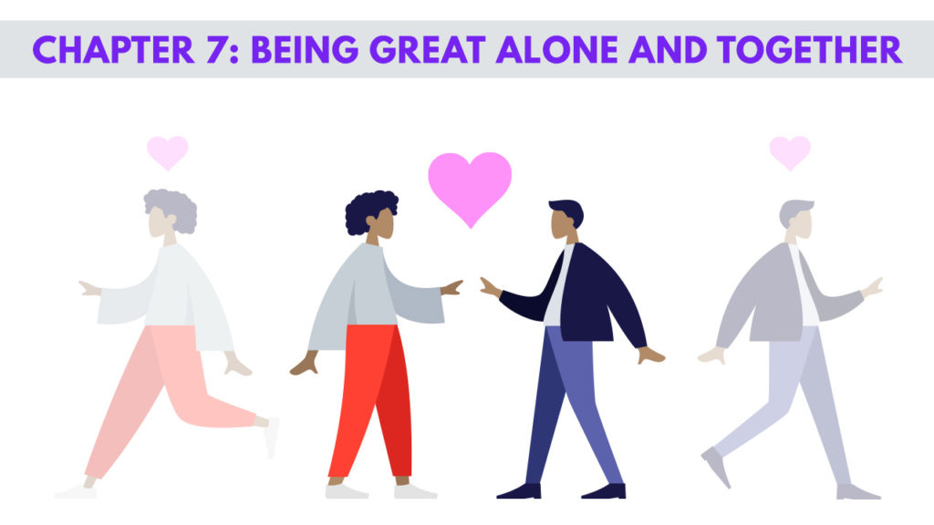 CHAPTER 7 – Being Great Alone And Together