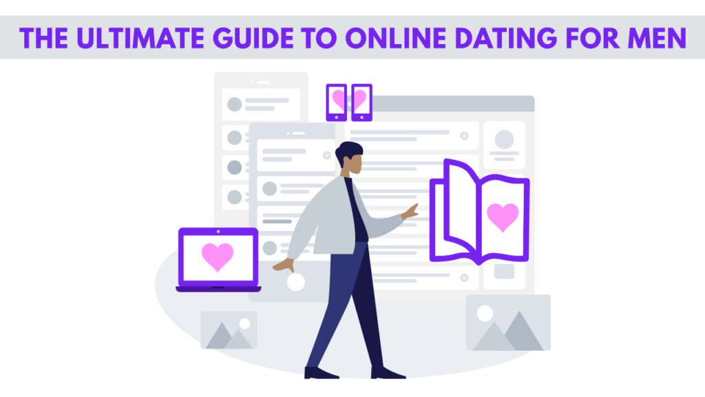 The Ultimate Guide to Online Dating for Men in [year] 8